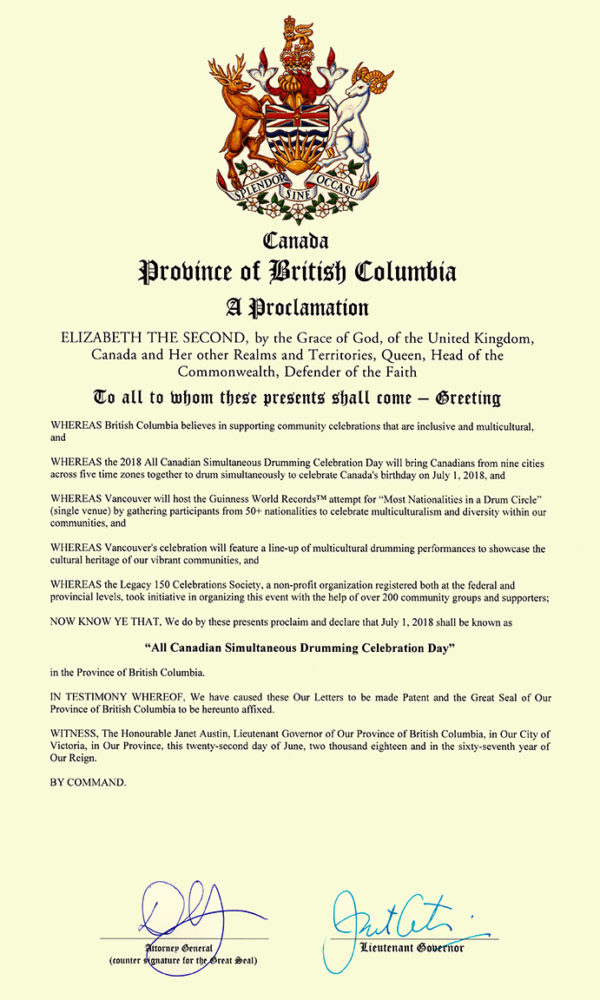 The Province of British Columbia has officially proclaimed July 1, 2018 (Canada Day) as being An All Canadian Simultaneous Drumming Celebration Day.