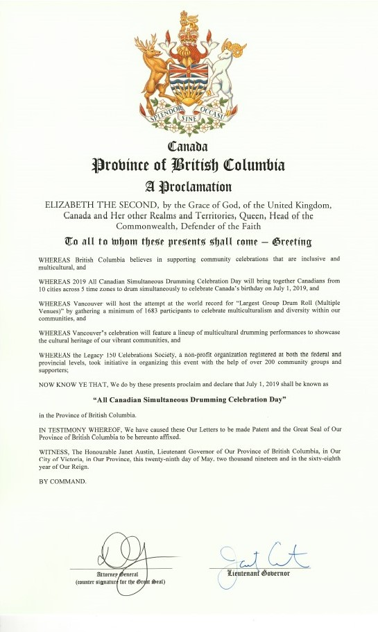The Province of British Columbia has officially proclaimed July 1, 2019 (Canada Day) as being An All Canadian Simultaneous Drumming Celebration Day.